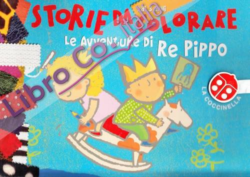 Le avventure di re Pippo. Ediz. illustrata