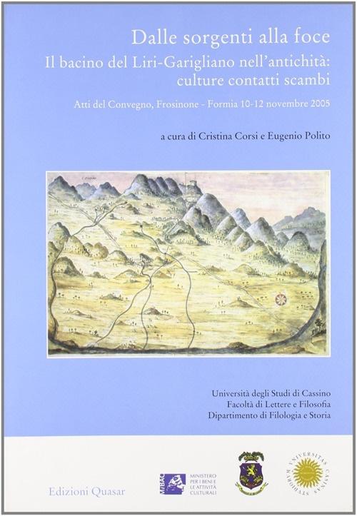 Dalle Sorgenti alla Foce. Il Bacino del Liri-Garigliano nell'Antichità: Culture, Contatti, Scambi