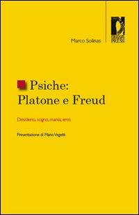 Psiche. Platone e Freud. Desiderio, sogno, mania, eros