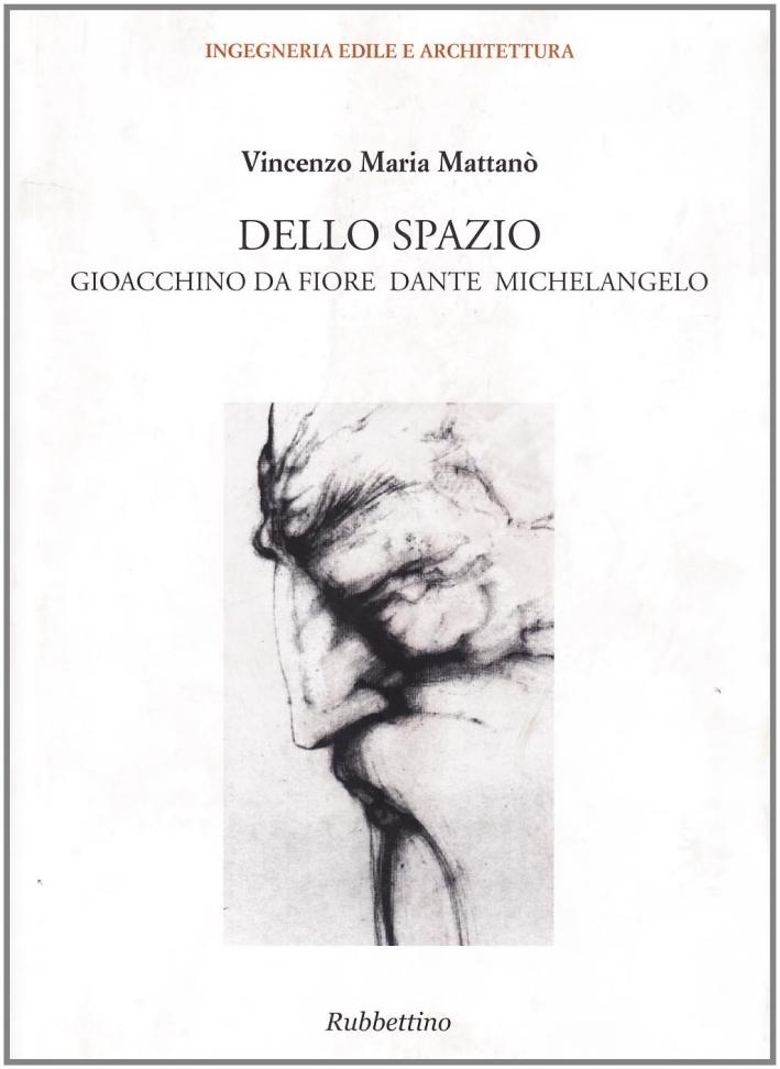 Dello spazio. Gioacchino da Fiore, Dante, Michelangelo