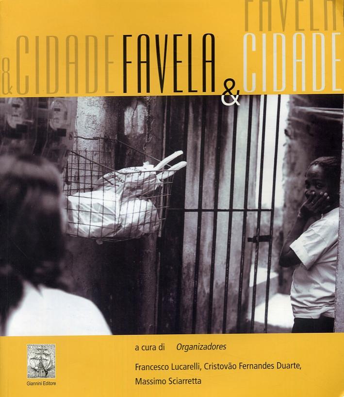Favela & cidade. [Edizione italiana e spagnola]