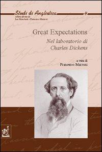 Great expectations. Nel laboratorio di Charles Dickens