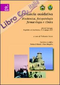 Bilancio ossidativa. Biochimica, fisiopatologia, farmacologia e clinica