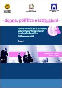 Donne, politica e istituzioni. Percorsi formativi per la promozione delle pari opportunità nei centri decisionali della politica