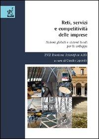 Reti, servizi e competitività delle imprese. Sistemi globali e sistemi locali per lo sviluppo. 17ª Riunione scientifica AiLG