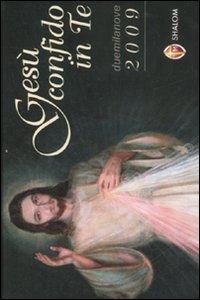 Gesù confido in te. Calendario 2009