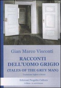 Racconti dell'Uomo Grigio-Tales of the Grey Man