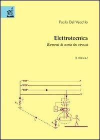 Elettrotecnica. Elementi di teoria e circuiti