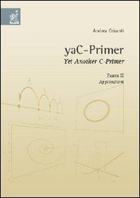 YaC-Primer. Yet another C-Primer. Vol. 2: Applicazioni