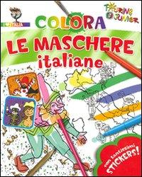 Colora le maschere italiane. Con adesivi. Ediz. illustrata