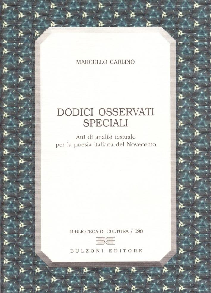 Dodici osservati speciali. Atti di analisi testuale per la poesia italiana del Novecento