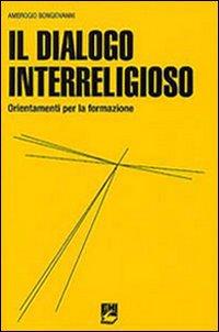 Il dialogo interreligioso. Ordinamenti per la formazione