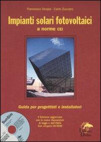 Impianti solari fotovoltaici a norme CEI. Con CD-ROM