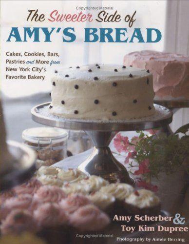 Sweeter Side of Amy's Bread