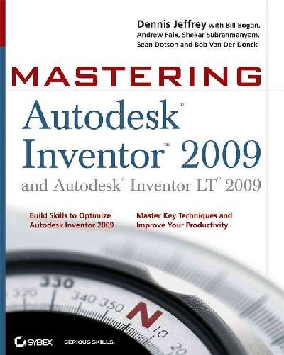 Mastering Autodesk Inventor 2009 and Autodesk InventorLT 200