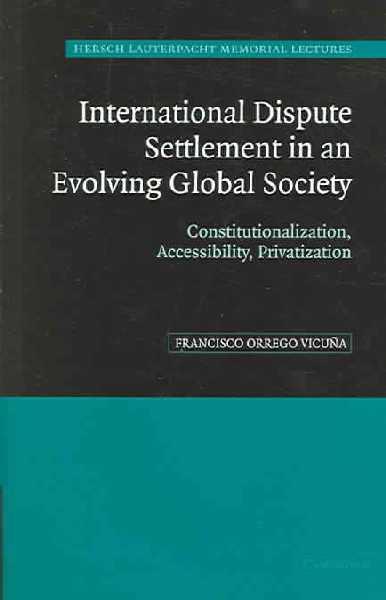International Dispute Settlement in an Evolving Global Socie