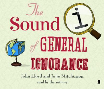 QI: The Sound of General Ignorance. [AUDIO]