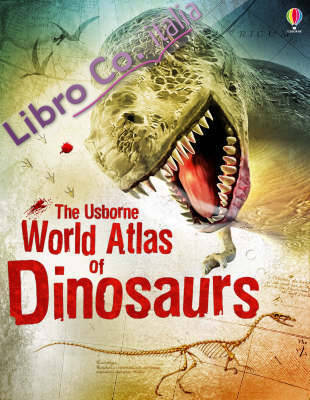 World Atlas of Dinosaurs