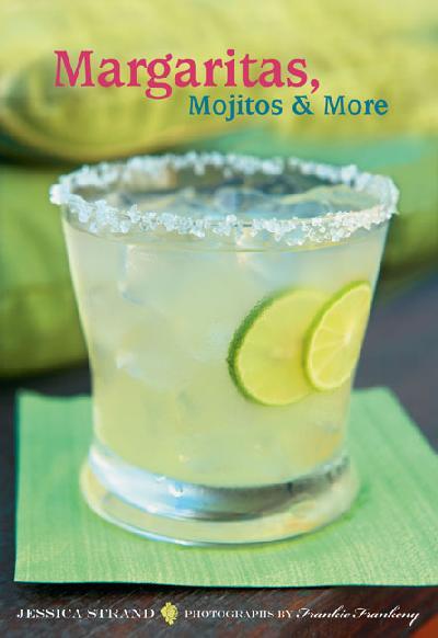 Margaritas, Mojitos and More