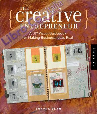 Creative Entrepreneur. A DIY Visual Guidebook for Making Business Ideas Real