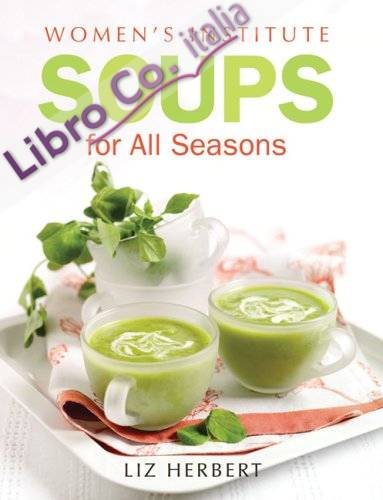 Woman's Institute Soups for All Seasons