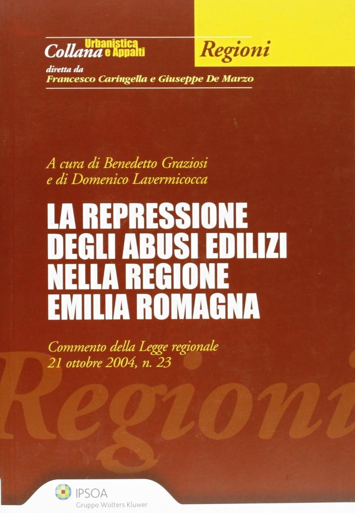 La repressione degli abusi edilizi nella regione Emilia Romagna
