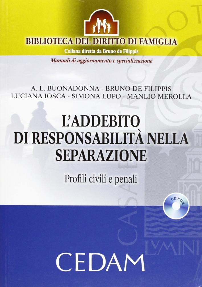 L'addebito di responsabilità nella separazione. Profili civili e penali. Con CD-ROM