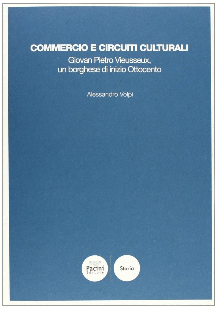 Commercio e circuiti culturali. Giovan Pietro Vieusseux, un borghese di inizio Otocento