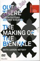 The Making of the Biennale with Aaron Betsky. Ediz. illustrata