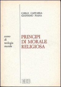 Principi di morale religiosa. Corso di teologia morale