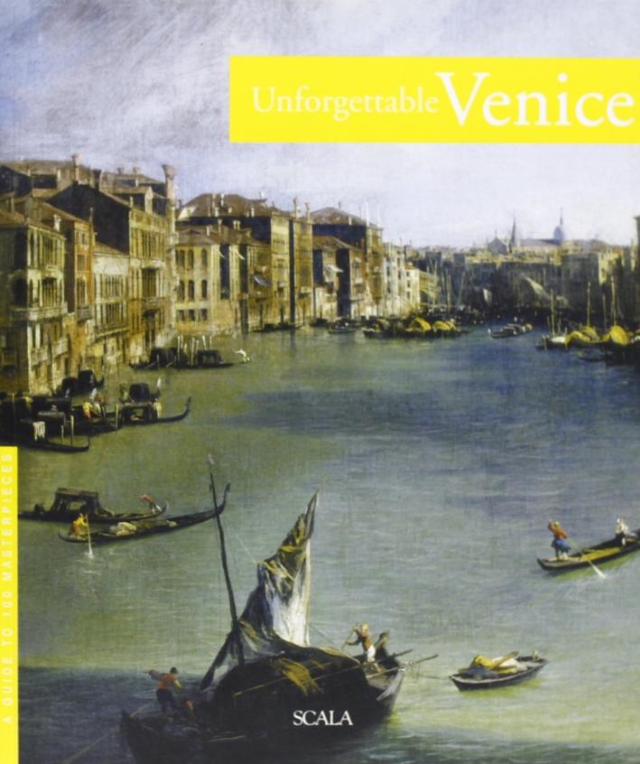 Venezia da non perdere. Guida ai 100 capolavori. Ediz. inglese