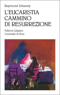 L'eucarestia, cammino di resurrezione