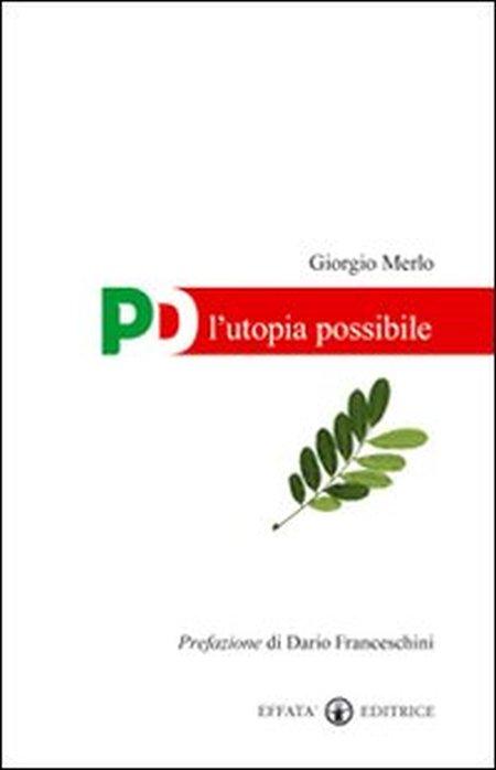 PD, l'utopia possibile