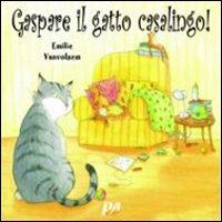 Gaspare, il gatto casalingo! Ediz. illustrata