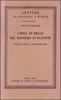 L'idea di bello nel pensiero di Platone. Studio storico e bibliografico