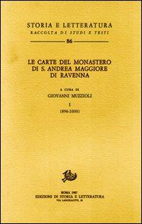 Le carte del monastero di S. Andrea maggiore di Ravenna. Vol. 1: 896-1000