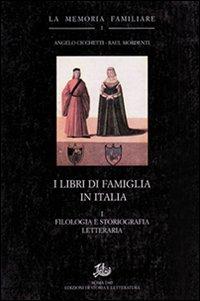 I libri di famiglia in Italia. Vol. 1: Filologia e storiografia letteraria