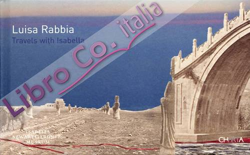 Luisa Rabbia. Travels With Isabella
