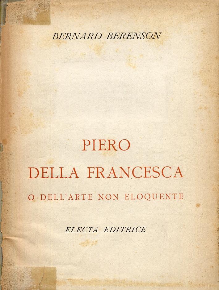 Piero Della Francesca o dell'arte non eloquente