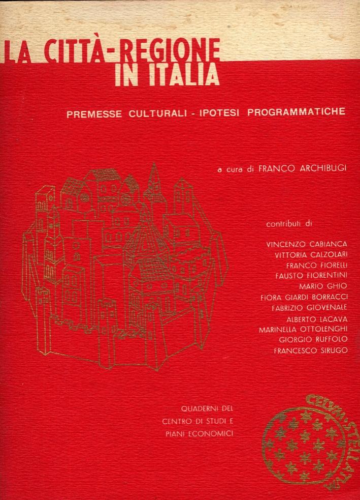 La città-regione in Italia. Premesse culturali e ipotesi programmatiche