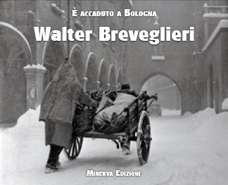 Walter Breveglieri. E' Accaduto a Bologna