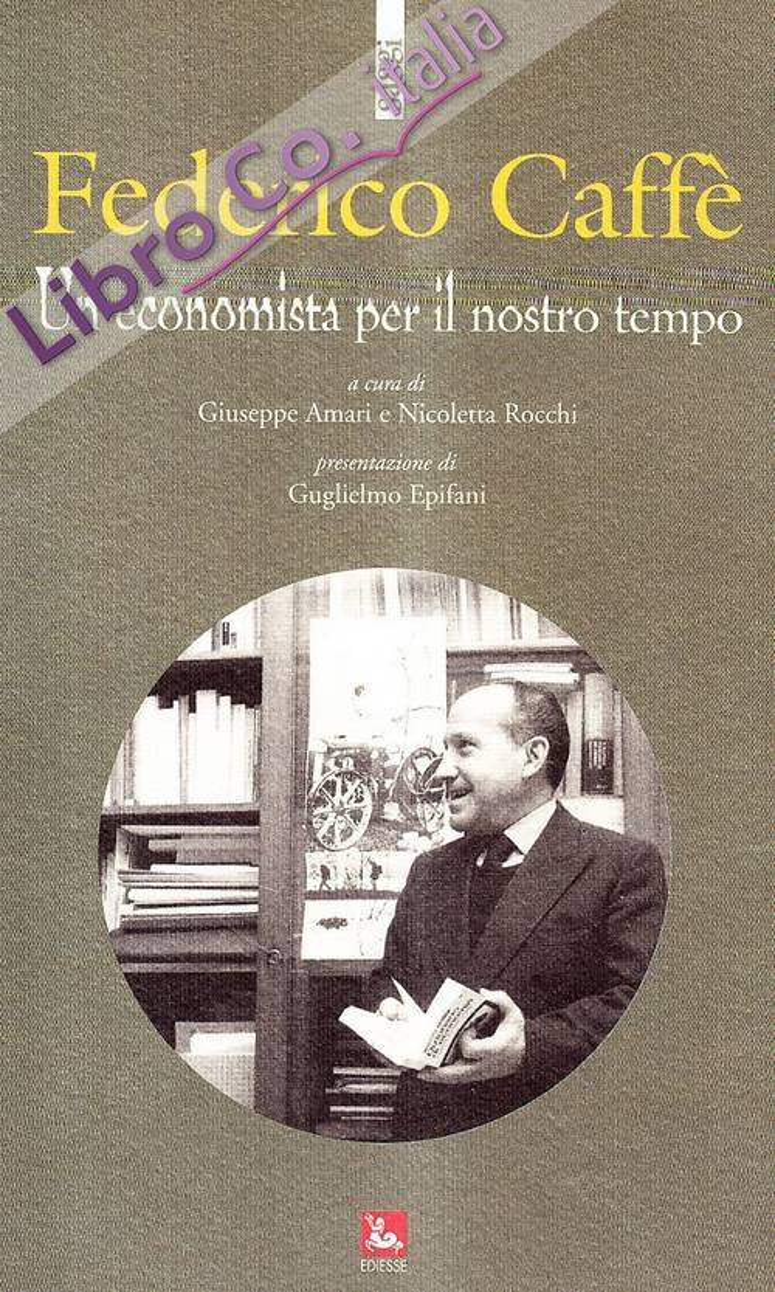 Federico Caffè. Un economista per il nostro tempo