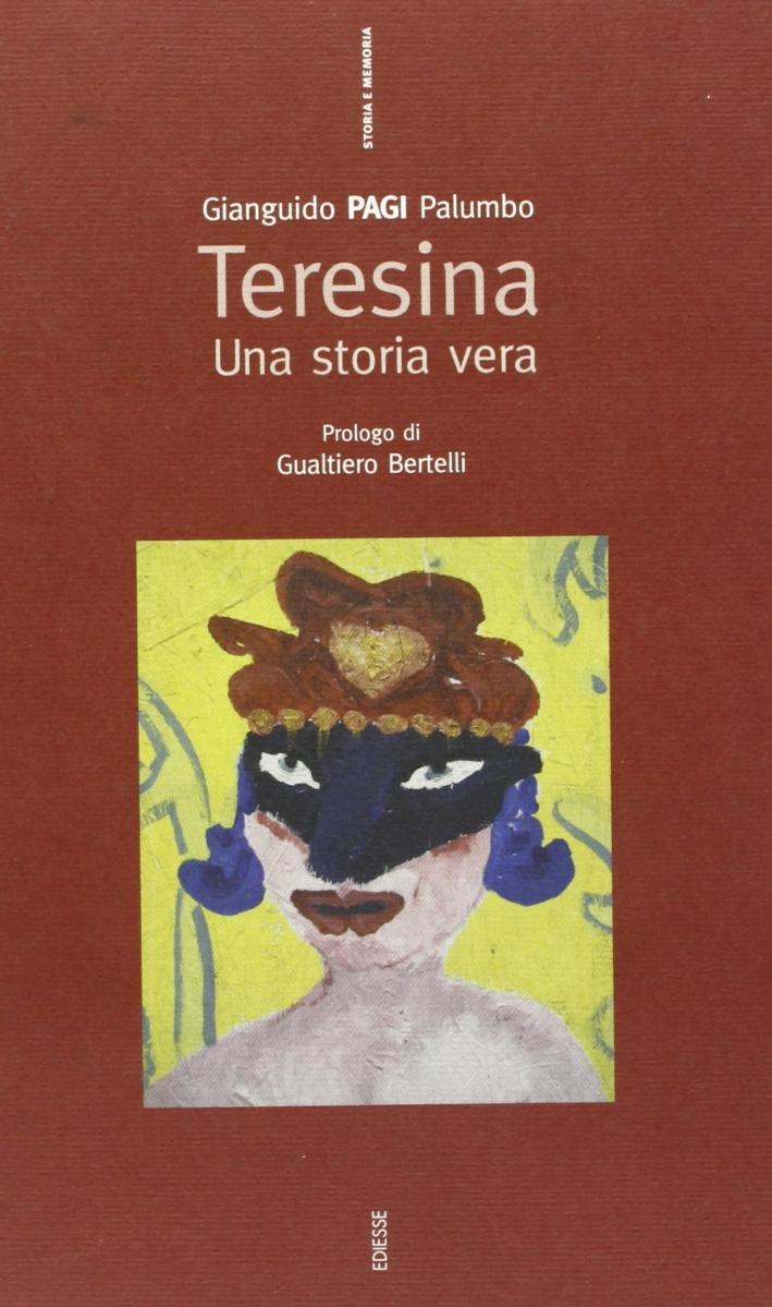 Teresina. Una storia vera