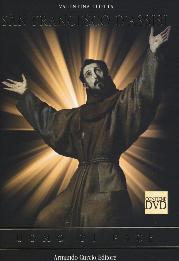 San Francesco d'Assisi. Uomo di Pace. [Con DVD]
