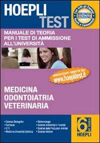 Hoepli test. Manuale di teoria per i test di ammissione all'università. Vol. 6: Medicina, odontoiatria, veterinaria