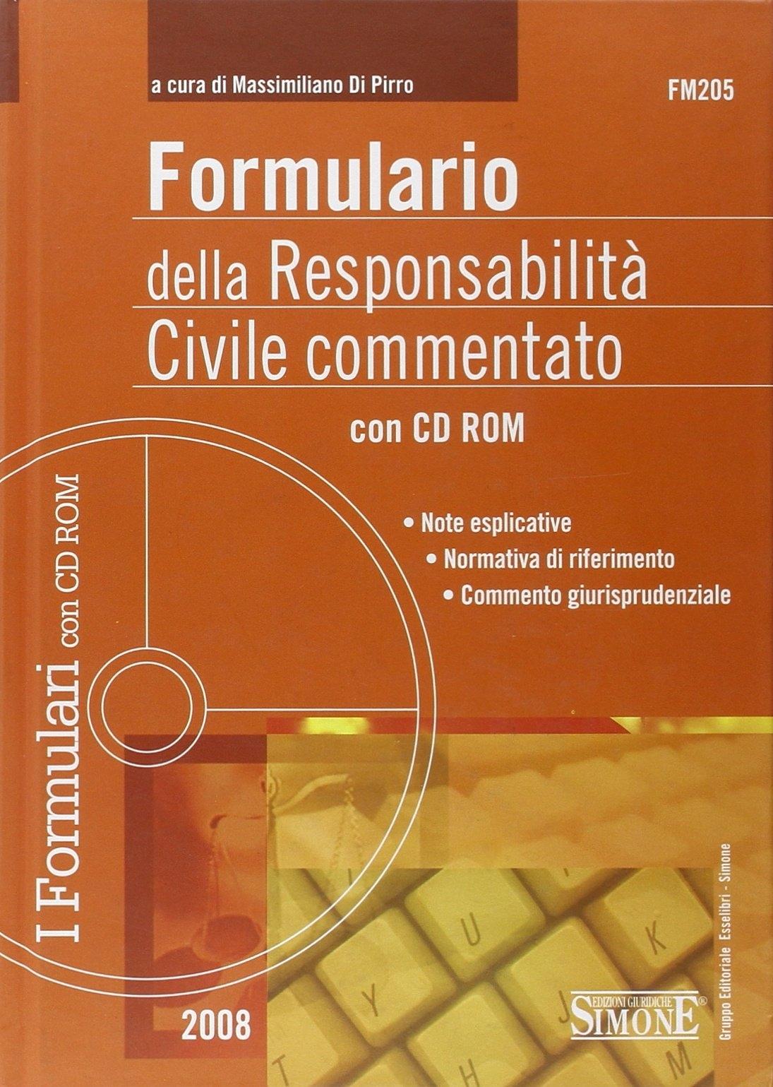 Formulario della responsabilità civile commentato. Con CD-ROM