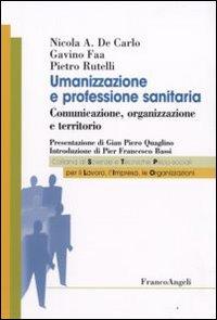 Umanizzazione e professione sanitaria. Comunicazione, organizzazione e territorio