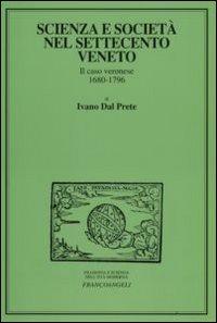 Scienza e società nel Settecento veneto. Il caso veronese 1680-1796