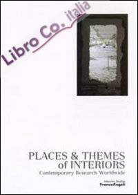 Places & themes of interiors. Contemporary research worldwide. Con CD-ROM