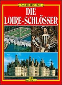 Castelli della Loira. Ediz. tedesca